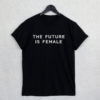 Feminist-T-Shirt-Top-Future-Is-Female-Smash-The-Patriarchy-Unisex-Funny-Tumblr-Gift